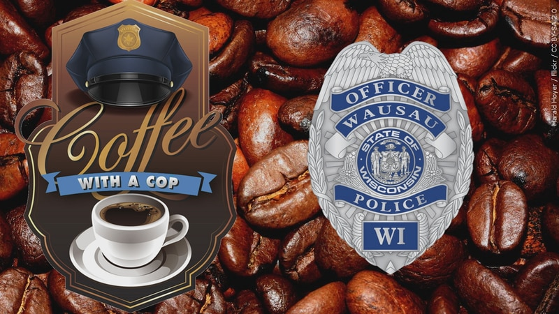 Wausau Police Dept. to host Coffee with a Cop on July 6