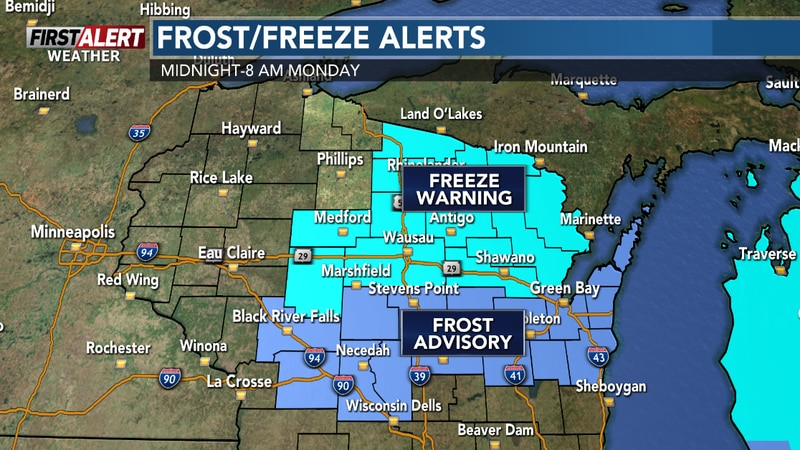 Freeze Warnings north, Frost Advisories south for tonight into Monday morning.