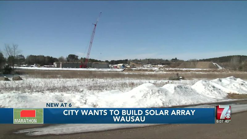 City of Wausau looking into powering new wastewater treatment plant with solar power