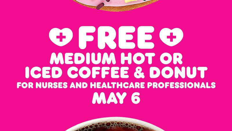 On National Nurses Day, Dunkin' is offering a free medium hot or iced coffee and a free donut...